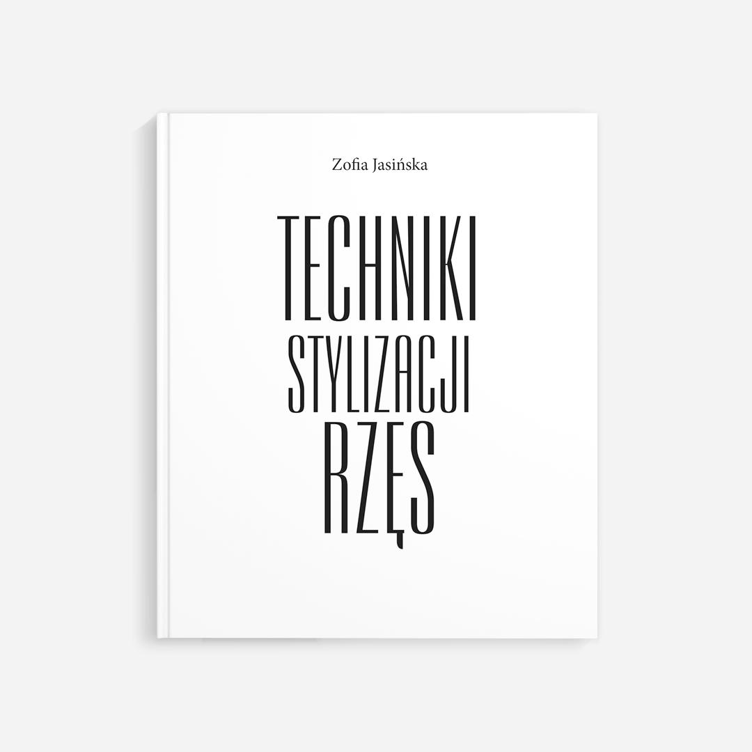 Techniki Stylizacji Rzęs - Zofia Jasińska - Książka
